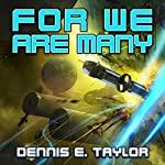 For We Are Many: Bobiverse, Book 2 | Dennis E. Taylor