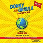 Donny and Ursula Save the World | Sharon Weil