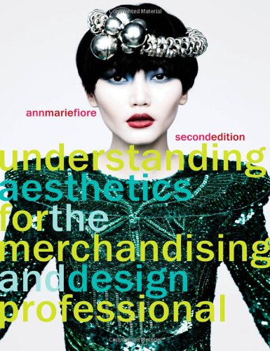 Understanding Aesthetics for the Merchandising and Design...