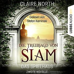 Die Treibjagd von Siam (Das Spielhaus 2) Hörbuch
