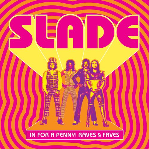 SLADE - In For A Penny - Raves & Faves - Zortam Music