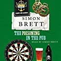The Poisoning in the Pub Audiobook by Simon Brett Narrated by Simon Brett