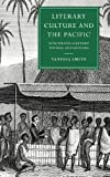 img - for Literary Culture and the Pacific: Nineteenth-Century Textual Encounters (Cambridge Studies in Nineteenth-Century Literature and Culture) book / textbook / text book