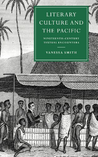 Literary Culture and the Pacific: Nineteenth-Century Textual Encounters (Cambridge Studies in Nineteenth-Century Literat