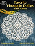 Favorite Pineapple Doilies of Rita Weiss - 6 Designs to Crochet - American School of Needlework (0881950858) by Weiss, Rita