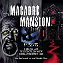 Macabre Mansion Presents Audiobook by Kevin Herren Narrated by  a full cast