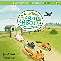 Wild Times at the Bed & Biscuit (       UNABRIDGED) by Joan Carris Narrated by David de Vries