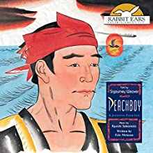 Peachboy: A Japanese Folktale Audiobook by Eric Metaxas Narrated by Sigourney Weaver