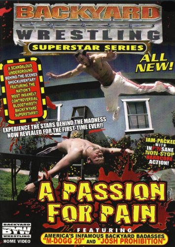 Backyard Wrestlng: A Passion for Pain