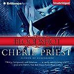 Bloodshot | Cherie Priest