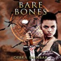 Bare Bones: The Templar, Book 3 Audiobook by Debra Dunbar Narrated by Elizabeth Phillips