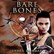 Bare Bones: The Templar, Book 3 | Debra Dunbar