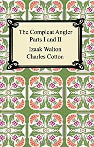 The Compleat Angler (Parts I and II) by Digireads.com