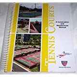 Tennis Courts: A Construction & Maintenance Manual