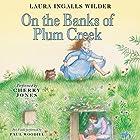 On the Banks of Plum Creek: Little House, Book 4 Hörbuch von Laura Ingalls Wilder Gesprochen von: Cherry Jones