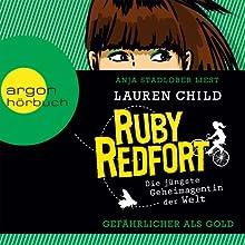 Gefährlicher als Gold (Ruby Redfort 1) (       ABRIDGED) by Lauren Child Narrated by Anja Stadlober