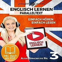 Englisch Lernen: Einfach Lesen, Einfach Hören: Paralleltext: Englisch Audio-Sprachkurs Nr. 3 Hörbuch von  Polyglot Planet Gesprochen von: Harry Watson, Michael Sonnen