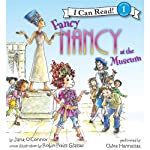 Fancy Nancy at the Museum (       UNABRIDGED) by Jane O'Connor, Robin Preiss Glasser Narrated by Chloe Hennessee