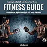 The Realist's Fitness Guide: Turbo Charged Fat Burning and Muscle Gain, Effective Workout for Results in 365 Days | John Monster