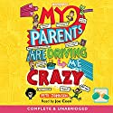 My Parents Are Driving Me Crazy Audiobook by Pete Johnson Narrated by Joe Coen
