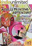 A Gelli Printing Adventure: A Beginne...