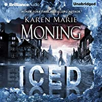 Iced: A Dani O' Malley Novel, Book 1 (       UNABRIDGED) by Karen Marie Moning Narrated by Phil Gigante, Natalie Ross