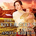 The River Girl's Song: Texas Women of Spirit, Book 1 | Angela Castillo