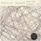 Philip Glass: How Now/Stung Out