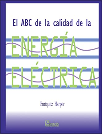 El Abc de la calidad de la energia electrica / The ABC of Quality of  the Electrical Energy (Spanish Edition)