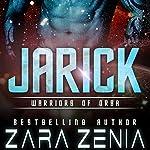 Jarick: Warriors of Orba, Book 2   Zara Zenia