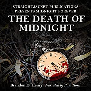 StraightJacket Publications Presents Midnight Forever: The Death of Midnight Audiobook