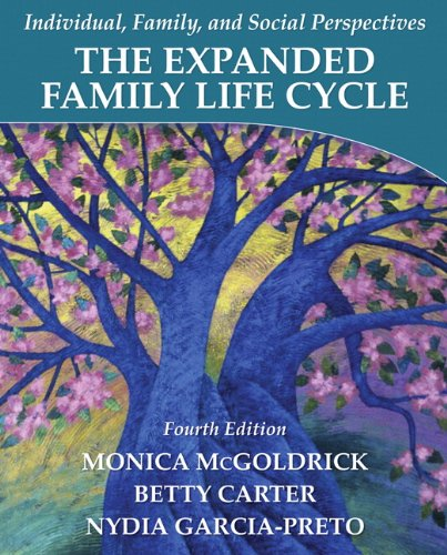 The Expanded Family Life Cycle: Individual, Family, and Social Perspectives (4th Edition)
