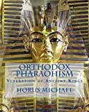 img - for Orthodox Pharaohism: Veneration of Ancient Kings book / textbook / text book