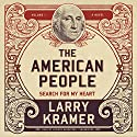 The American People, Vol. 1: Search for My Heart (       UNABRIDGED) by Larry Kramer Narrated by  full cast, Robertson Dean, Traber Burns, Keith Szarabajka, Ray Porter, Kate Reading