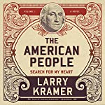 The American People, Vol. 1: Search for My Heart | Larry Kramer