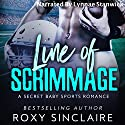 Line of Scrimmage: Pass to Win, Book 2 Audiobook by Roxy Sinclaire Narrated by Lynnae Stanwick