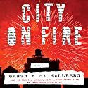 City on Fire: A Novel (       UNABRIDGED) by Garth Risk Hallberg Narrated by Rebecca Lowman, Tristan Morris, Bronson Pinchot