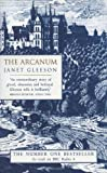 The Arcanum: Extraordinary True Story of the Invention of European Porcelain (0553506927) by Gleeson, Janet