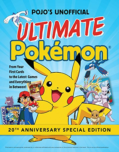 Pojo's Unofficial Ultimate Pokemon: From Your First Cards to the Latest Games and Everything In Between (Ultimate Book Of Card Games compare prices)