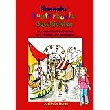 """Hannahs kunterbunte Geschichten: 11 Geschichten zum Vorlesen und Selberlesenvon """"Judith Le Huray"""""""