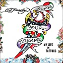 Wear Your Dreams: My Life in Tattoos Audiobook by Ed Hardy, Joel Selvin Narrated by Johnny Heller