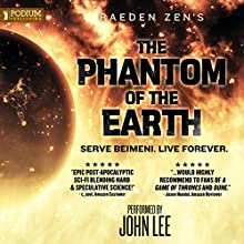 The Phantom of the Earth: An Epic Sci-Fi Saga, Books 1-5 | Livre audio Auteur(s) : Raeden Zen Narrateur(s) : John Lee