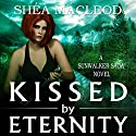 Kissed by Eternity Audiobook by Shéa MacLeod Narrated by Emily Sutton-Smith
