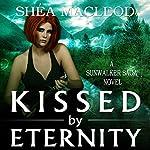 Kissed by Eternity | Shéa MacLeod