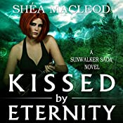 Kissed by Eternity | Shéa MacLeod