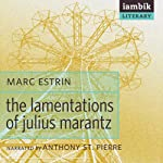 The Lamentations of Julius Marantz | Marc Estrin