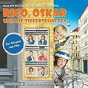Rico, Oskar und die Tieferschatten: Das Filmhörspiel (       ungekürzt) von Andreas Steinhöfel Gesprochen von: div.