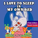 Children's Books: I Love to Sleep in My Own Bed (Picture Book, Bedtime Story, Children's Books, Beginner Readers, toddler books): (Bedtime stories children's ... stories children's books collection Book 1)