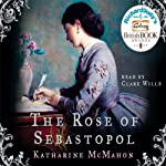 The Rose of Sebastopol   Katharine McMahon