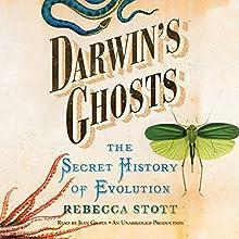 Darwin's Ghosts: The Secret History of Evolution | Livre audio Auteur(s) : Rebecca Stott Narrateur(s) : Jean Gilpin